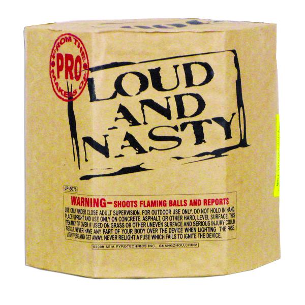 Loud and Nasty